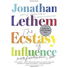 Jonathan Lethem Ecstasy of Influence